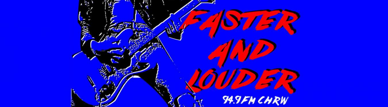 FASTER AND LOUDER