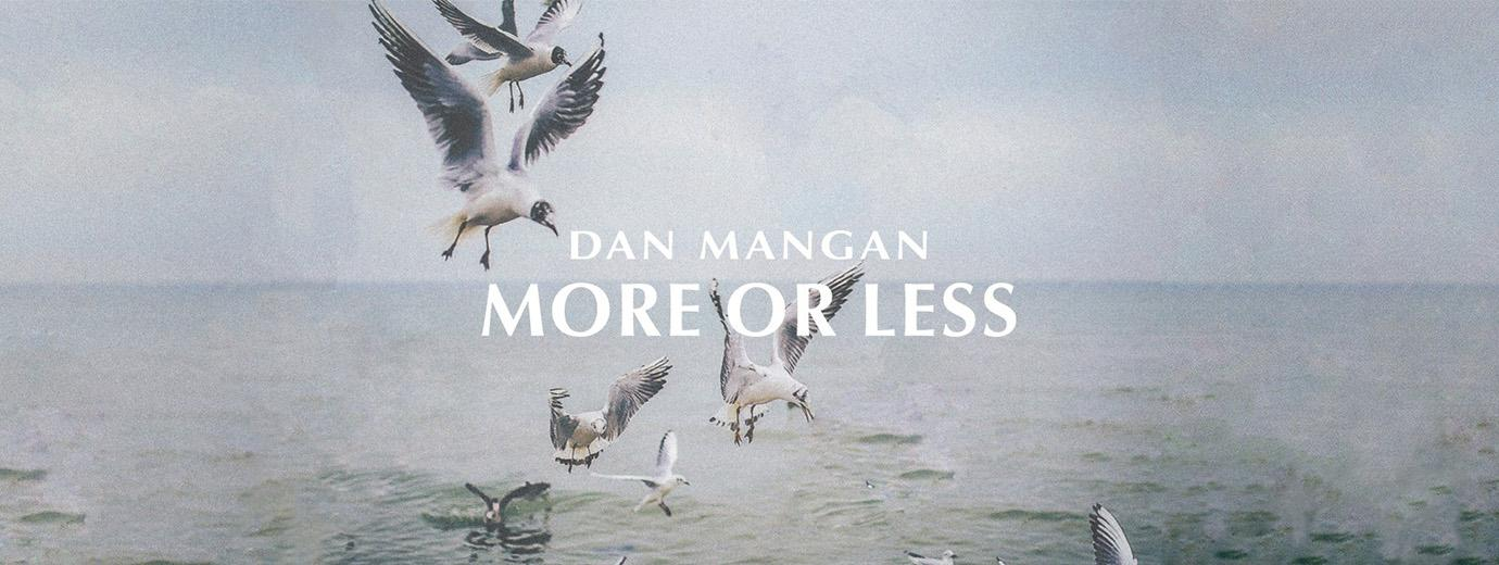 Dan Mangan More or Less