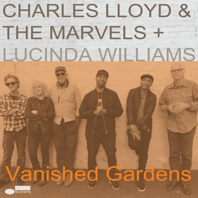 Radio Western | Charles Lloyd & The Marvels + Lucinda Williams